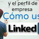 Cómo usar la página de LinkedIn de empresas