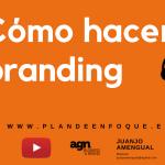 ¿ Cómo hacer branding ?