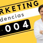 Tendencias en Marketing. Episodio 4