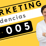 Tendencias en marketing. Episodio 005 . 2018