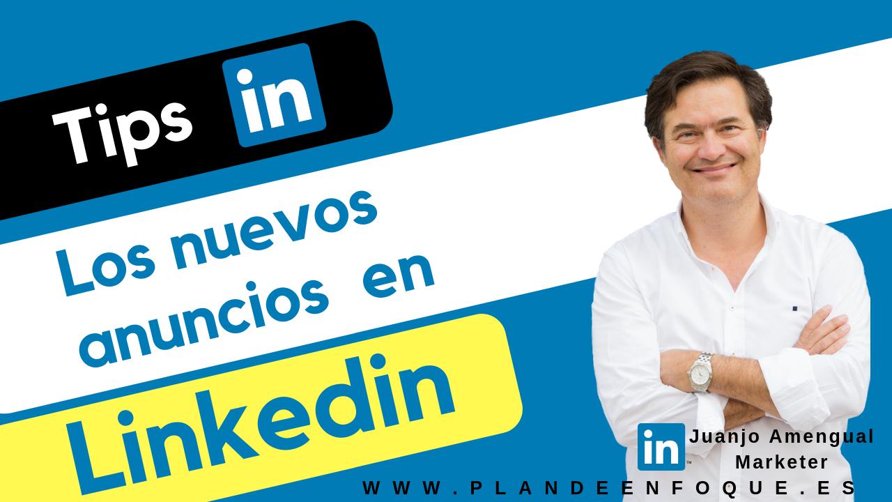 La nueva publicidad en Linkedin