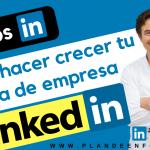 Cómo crecer en seguidores en la página de empresa de Linkedin