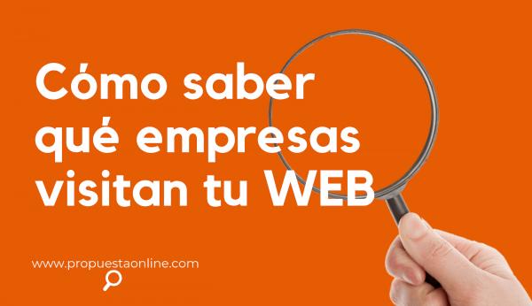 ¿ Cómo saber qué empresas visitan mi web ?