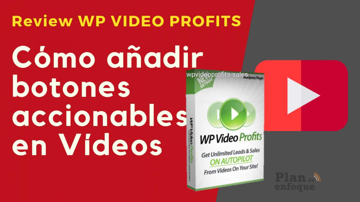 Cómo poner CTA dentro de tus propios vídeos | Review de WP vídeo profits