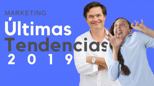 Tendencias y novedades en marketing 2019