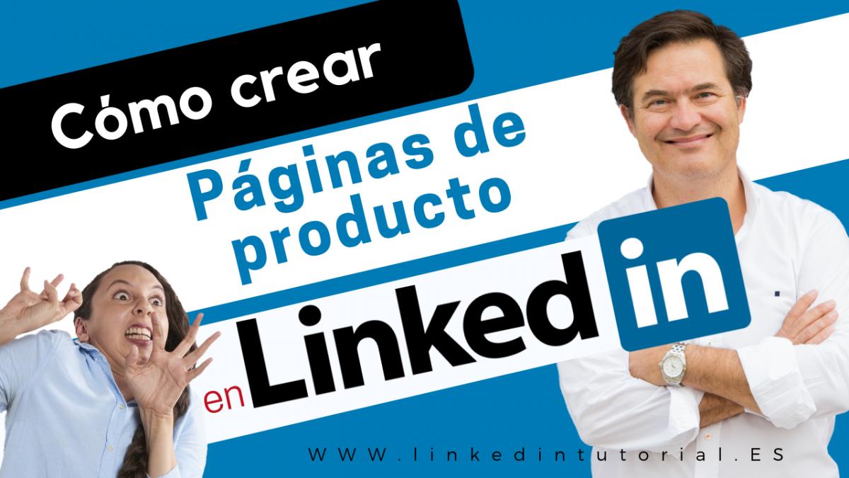 Cómo crear un producto en una pagina de empresa en LINKEDIN